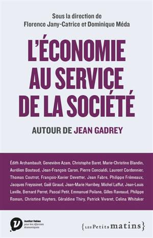 L'économie au service de la société : autour de Jean Gadrey
