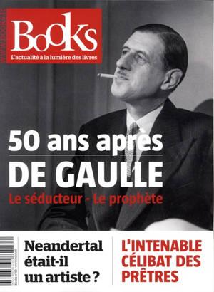 Books. n° 95, 50 ans après de Gaulle : le séducteur, le prophète