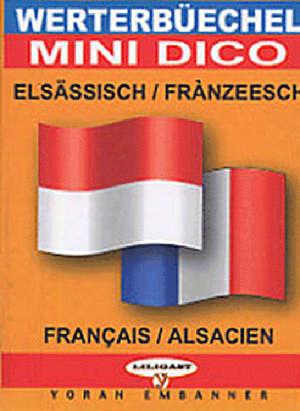 Mini dico français-alsacien = Werterbüechel elsässisch-fränzeesch