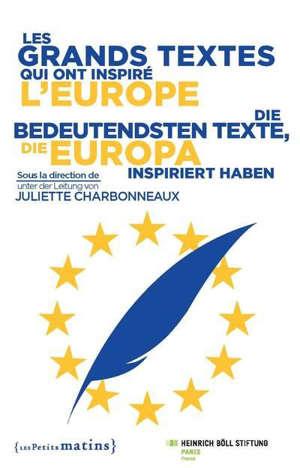 Les grands textes qui ont inspiré l'Europe = Die bedeutendsten Texte, di Europa inspiriert haben