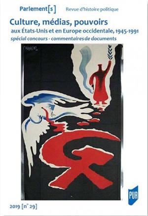 Parlement[s], Culture, médias, pouvoirs aux Etats-Unis et en Europe occidentale, 1945-1991 : spécial concours, commentaires de documents