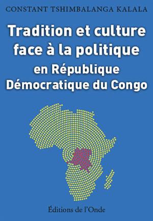 Tradition et culture face à la politique en République démocratique du Congo