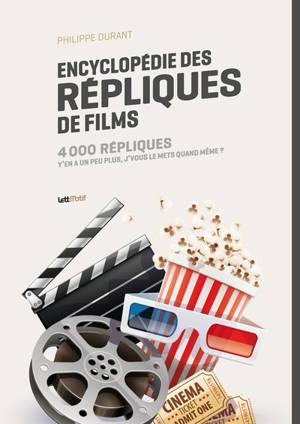 Encyclopédie des répliques de films : 4.000 répliques : y'en a un peu plus, j'vous le mets quand même ?