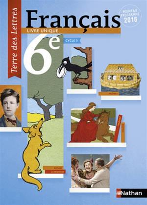 Français 6e cycle 3 : livre unique : nouveau programme, grand format