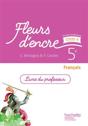 Français 5e, cycle 4 : livre du professeur