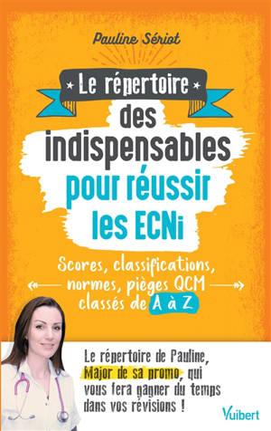 Le répertoire des indispensables pour réussir les ECNi : scores, classifications, normes, pièges, QCM classés de A à Z