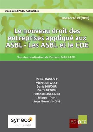 Dossiers d'ASBL actualités (Les). n° 19, Le nouveau droit des entreprises appliqué aux ASBL : les ASBL et le CDE