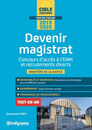 Devenir magistrat : concours d'accès à l'ENM et recrutements directs : Ministère de la justice, tout-en-un, 2019-2020