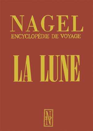 Nagel, encyclopédie de voyage : la lune : la sénélogie et son expression à travers les âges