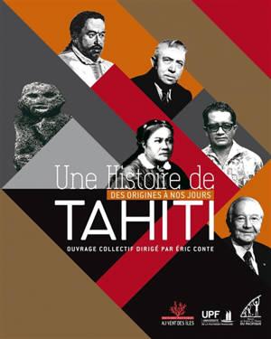 Une histoire de Tahiti : des origines à nos jours