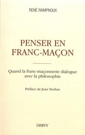 Penser en franc-maçon : quand la franc-maçonnerie dialogue avec la philosophie