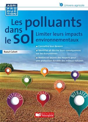 Les polluants dans le sol : limiter leurs impacts environnementaux