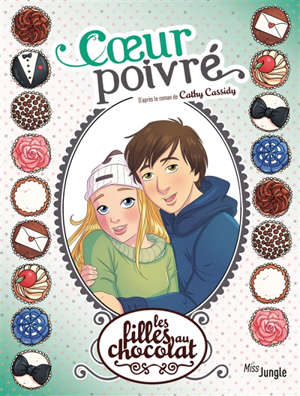 Les filles au chocolat. Volume 9, Coeur poivré