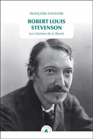 Robert Louis Stevenson : les chemins de la liberté