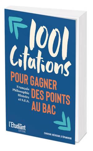 1.001 citations pour gagner des points au bac : français, philosophie, histoire et SES