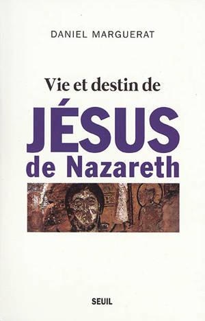 Vie et destin de Jésus de Nazareth