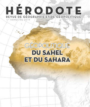 Hérodote. n° 172, Géopolitique du Sahel et du Sahara