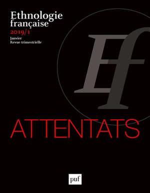 Ethnologie française. n° 1 (2019), Attentats
