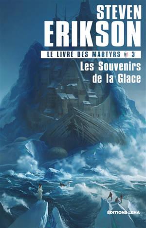 Le livre des martyrs. Volume 3, Les souvenirs de la Glace
