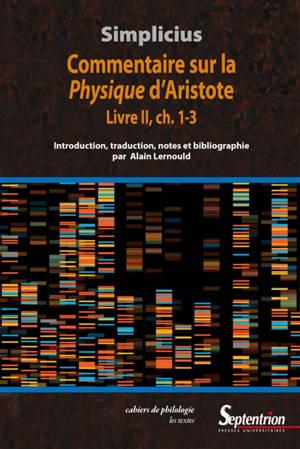 Commentaire sur la Physique d'Aristote : livre II, ch. 1-3