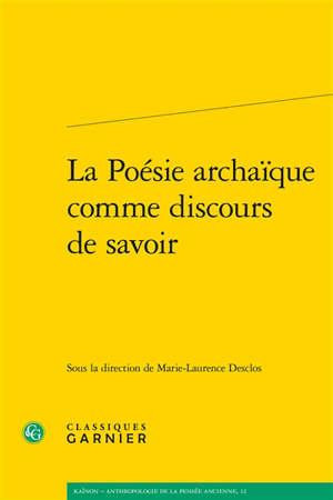 La poésie archaïque comme discours de savoir