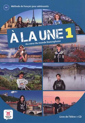 A la une 1, FLE A1 : livre de l'élève + CD