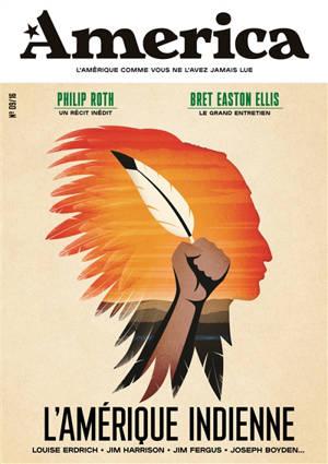 America. n° 9, L'Amérique indienne : Louise Erdrich, Jim Harrison, Jim Fergus, Joseph Boyden...