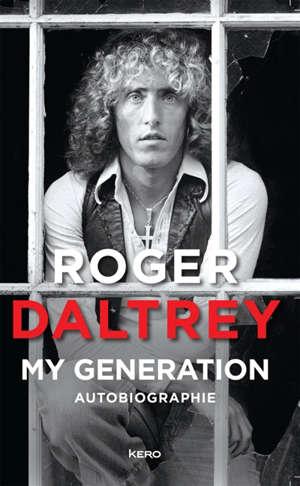 Roger Daltrey : my generation