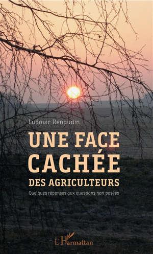 Une face cachée des agriculteurs : quelques réponses aux questions non posées
