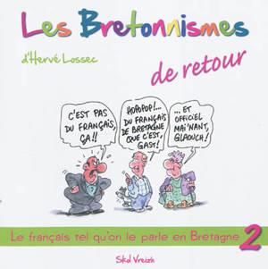Le français tel qu'on le parle en Bretagne. Volume 2, Les bretonnismes de retour