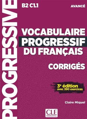 Vocabulaire progressif du français, corrigés : B2-C1.1 avancé : avec 390 exercices