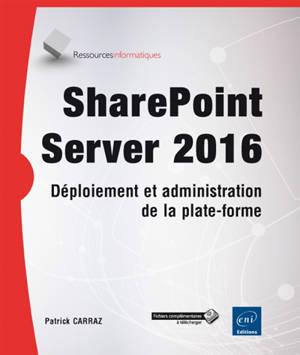 SharePoint Server 2016 : déploiement et administration de la plate-forme