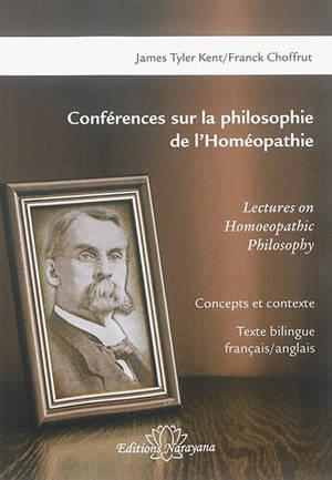 Conférences sur la philosophie de l'homéopathie : concepts et contexte = Lectures on homoeopathic philosophy