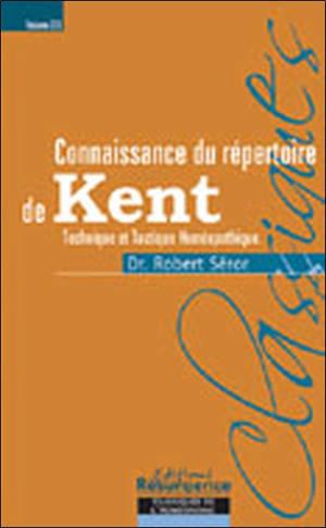 Connaissance du répertoire de Kent. Volume 2, Technique et tactique homéopathique dans l'usage du Grand répertoire de Kent, ou encore ce que Kent nomme l'art et la science de l'homéopathie dans ses conférences