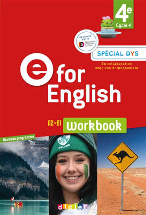 E for English 4e, cycle 4, A2-B1 : workbook, spécial dys : nouveau programme