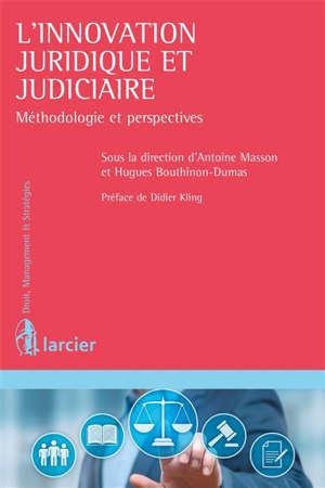 L'innovation juridique et judiciaire : méthodologie et perspectives