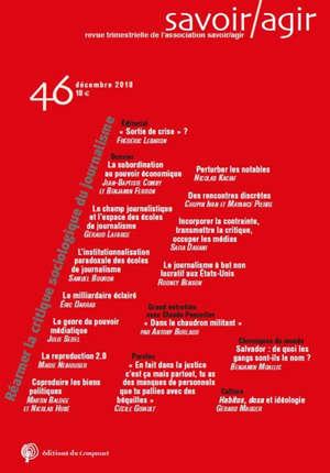 Savoir, agir. n° 46, Réarmer la critique sociologique du journalisme