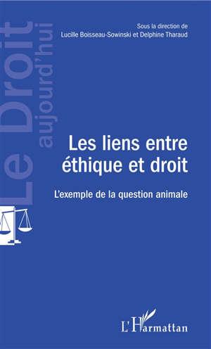 Les liens entre éthique et droit : l'exemple de la question animale