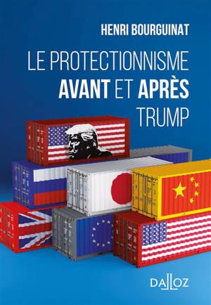 Le protectionnisme avant et après Trump