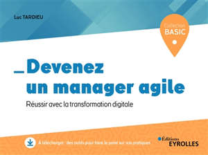 Devenez un manager agile : réussir avec la transformation digitale