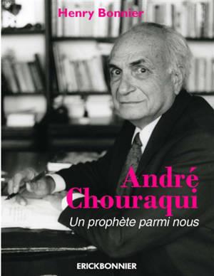 André Chouraqui : un prophète parmi nous