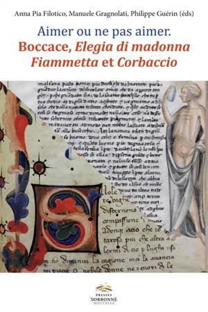 Aimer ou ne pas aimer : Boccace, Elegia di madonna Fiammetta et Corbaccio