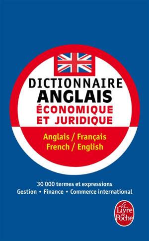 Dictionnaire de l'anglais économique et juridique et du commerce international : anglais-français, french-english