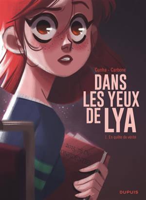 Dans les yeux de Lya. Volume 1, En quête de vérité
