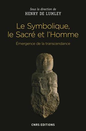 Le symbolique, le sacré et l'homme : émergence de la transcendance