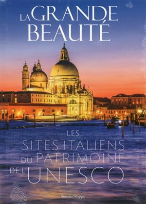 La grande beauté : les sites italiens du patrimoine de l'Unesco