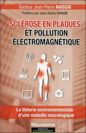 Sclérose en plaques et pollution électromagnétique : la théorie environnementale d'une maladie neurologique