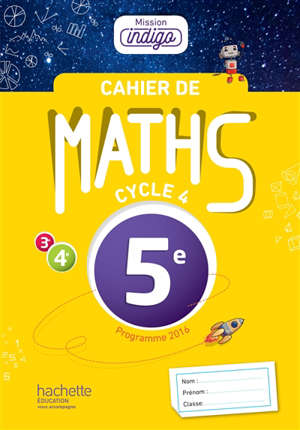 Cahier de maths 5e, cycle 4 : programme 2016