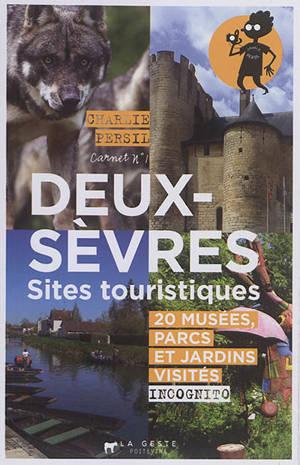 Deux-Sèvres : sites touristiques : 20 musées, parcs et jardins visités incognito