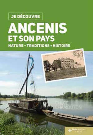Ancenis et son pays : nature, traditions, histoire